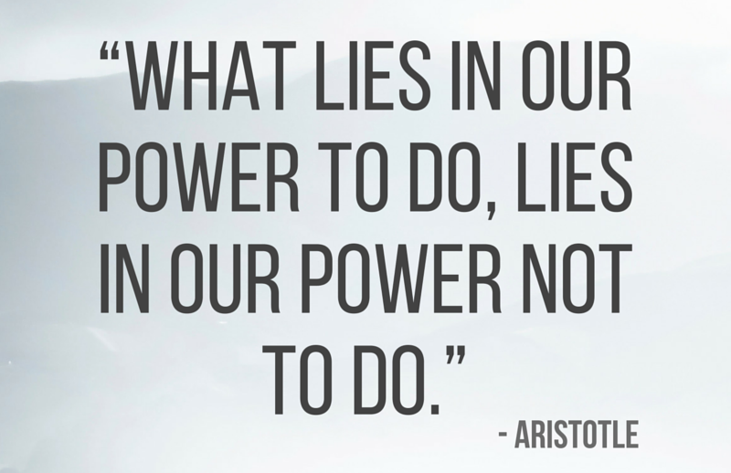 "rsz_""what_lies_in_our_power_to_do_lies_in_our_power_not_to_do"""